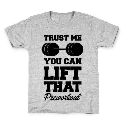 Trust Me You Lift That Kids T-Shirt
