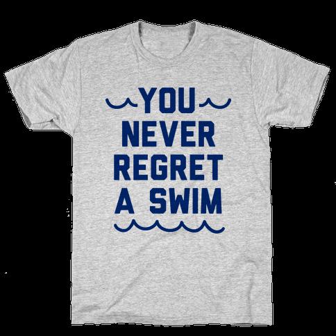 You Never Regret A Swim (Blue Type) Mens T-Shirt