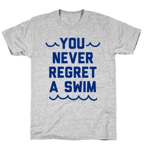 1d8fdb298 You Never Regret A Swim (Blue Type) T-Shirt