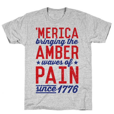 Amber Waves Of Pain Mens T-Shirt