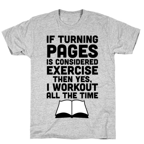 If Turning Pages Is Considered Exercise Mens/Unisex T-Shirt
