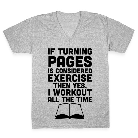 If Turning Pages Is Considered Exercise V-Neck Tee Shirt