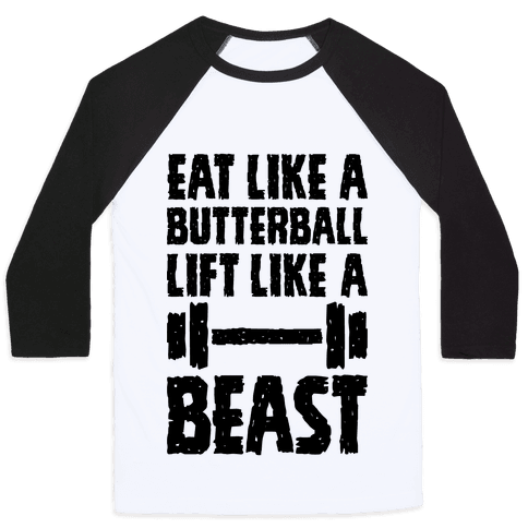 Eat Like A Butterball Lift Like A Beast Baseball Tee