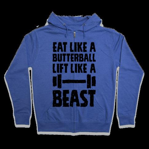 Eat Like A Butterball Lift Like A Beast Zip Hoodie