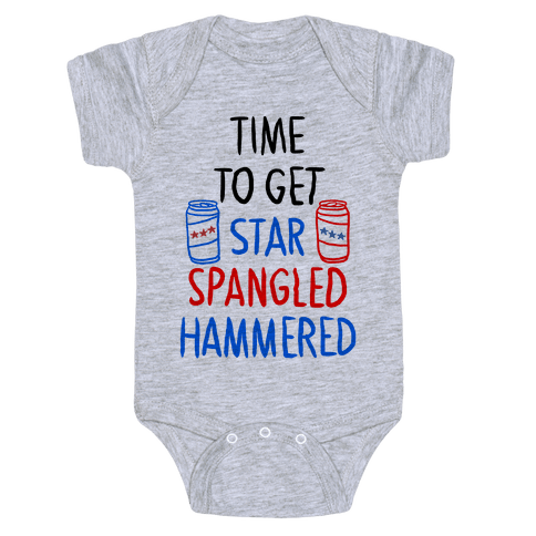 Time To Get Star Spangled Hammered Baby Onesy