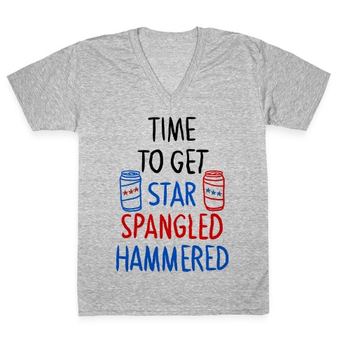 Time To Get Star Spangled Hammered V-Neck Tee Shirt