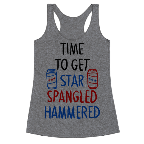Time To Get Star Spangled Hammered Racerback Tank Top