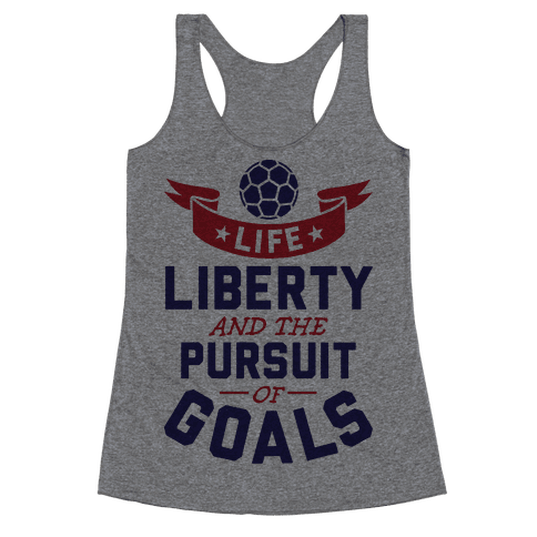 The Pursuit Of Goals Racerback Tank Top