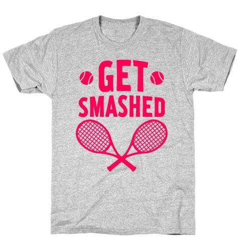 Get Smashed T-Shirt