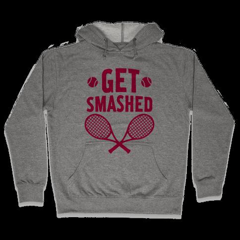 Get Smashed Hooded Sweatshirt