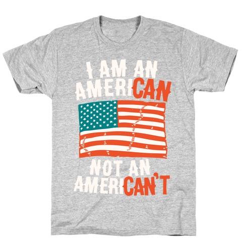 I Am an American Not an American't T-Shirt