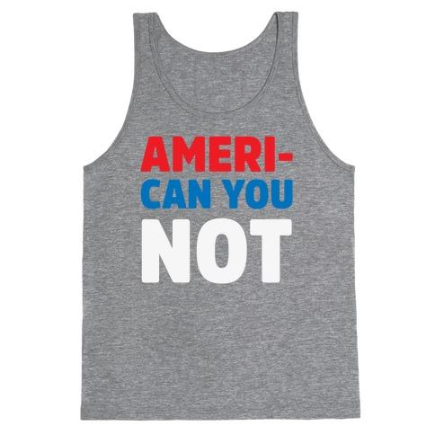 Ameri-Can You Not Tank Top