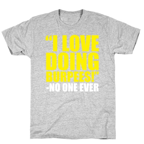 I Love Doing Burpees T-Shirt