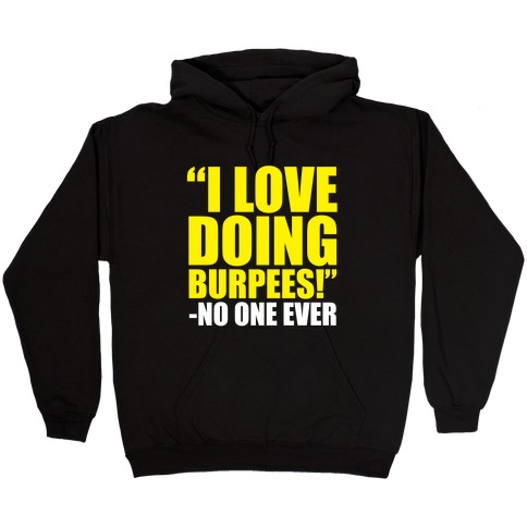 I Love Doing Burpees Hooded Sweatshirt
