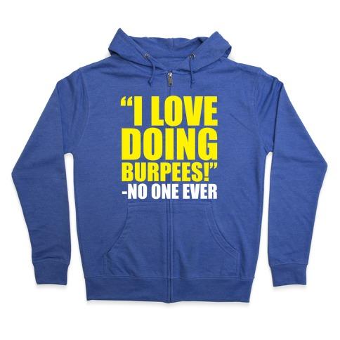 I Love Doing Burpees Zip Hoodie
