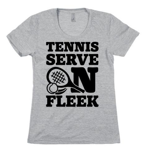 Tennis Serve On Fleek Womens T-Shirt