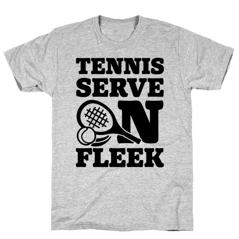 Tennis Serve On Fleek Mens T-Shirt