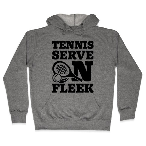 Tennis Serve On Fleek Hooded Sweatshirt