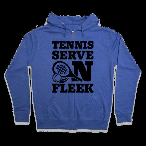 Tennis Serve On Fleek Zip Hoodie