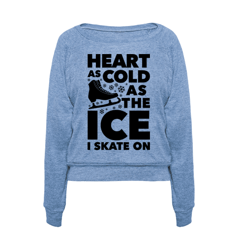 Heart As Cold As The Ice I Skate On