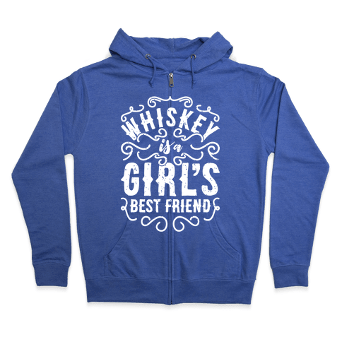 Whiskey Is A Girl's Best Friend Zip Hoodie