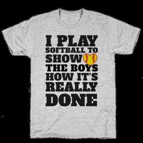Show The Boys Mens T-Shirt
