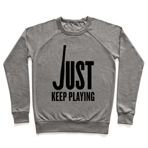 Just Keep Playing Pullover
