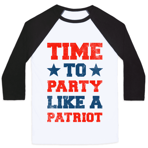 Party Like a Patriot Baseball Tee