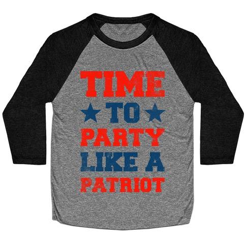 Party Like a Patriot Baseball Tee