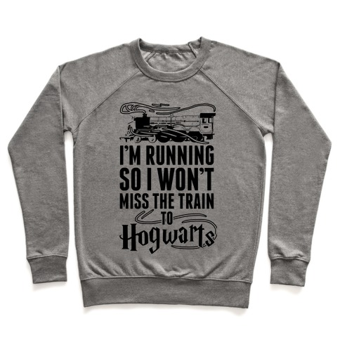 I'm Running So I Won't Miss The Train To Hogwarts Pullover