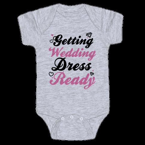 Getting Wedding Dress Ready Baby Onesy
