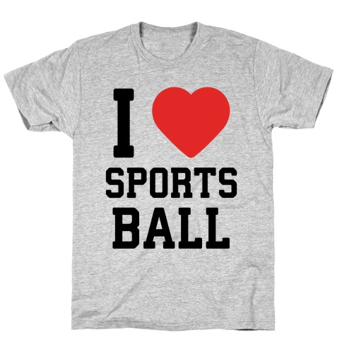 I Love Sportsball T-Shirt