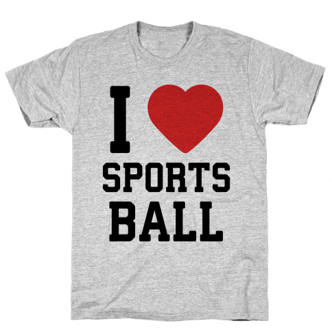 I Love Sportsball Mens T-Shirt