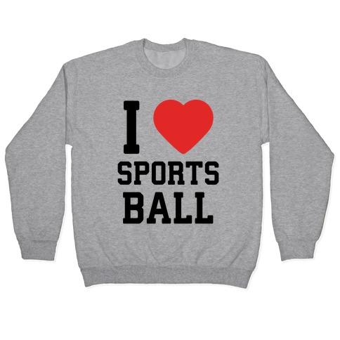 I Love Sportsball Pullover