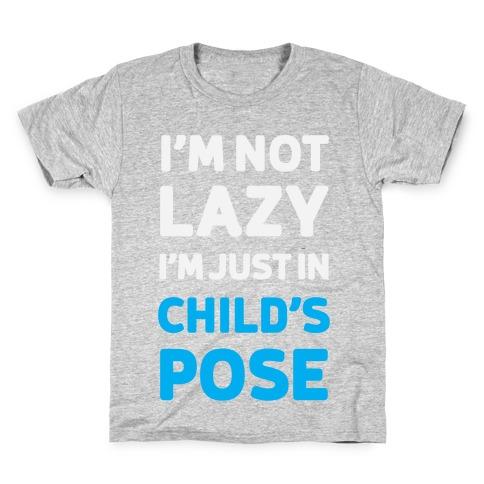 I'm Not Lazy, I'm Just In Child's Pose Kids T-Shirt