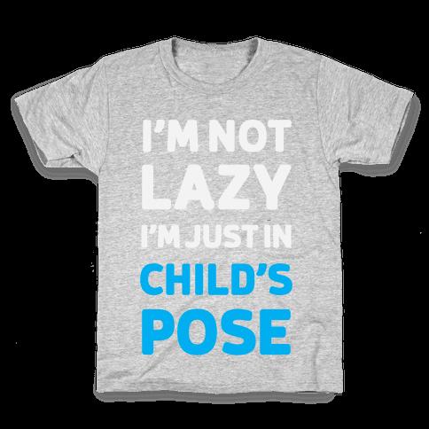34c338e7d I'm Not Lazy, I'm Just In Child's Pose T-Shirt | Activate Apparel