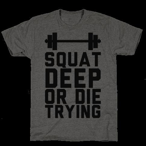 Squat Deep Or Die Trying
