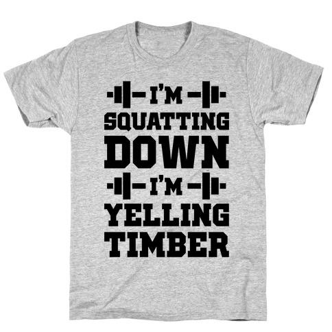 I'm Squatting Down T-Shirt