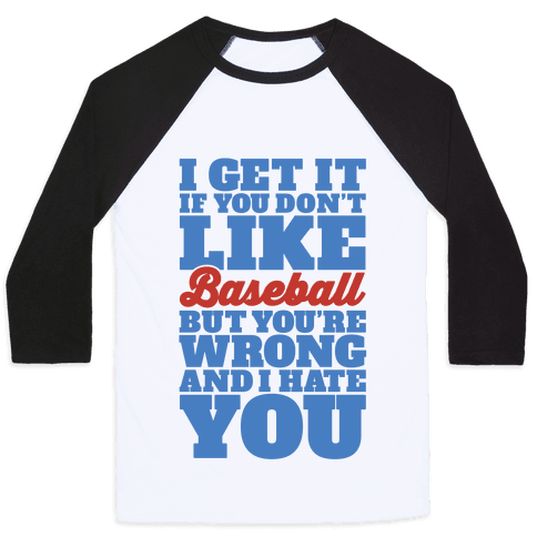 Don't Like Baseball Baseball Tee