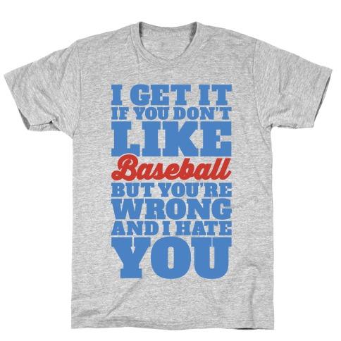 Don't Like Baseball T-Shirt