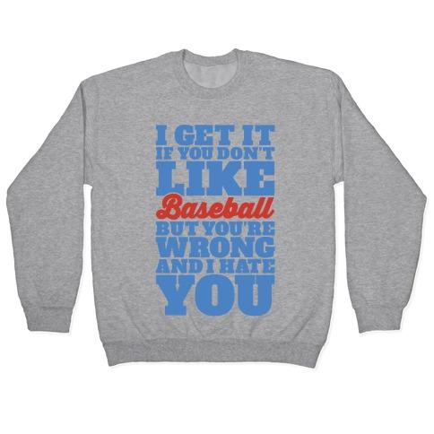 Don't Like Baseball Pullover
