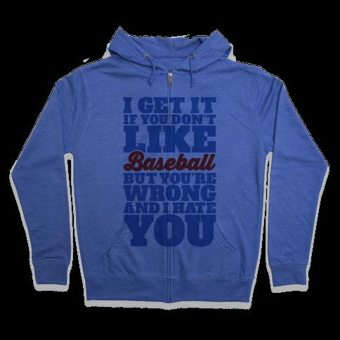 Don't Like Baseball Zip Hoodie