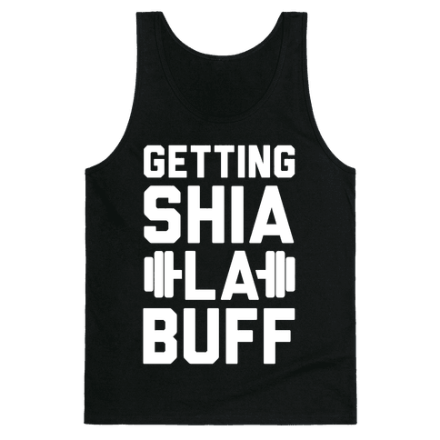 Getting Shia La Buff