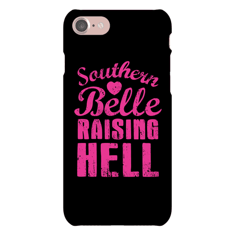 Southern Belle Raising Hell Phone Case