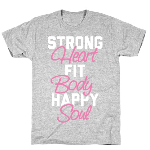 Strong Heart Fit Body Happy Soul Mens T-Shirt