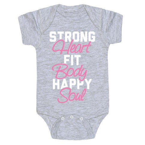 Strong Heart Fit Body Happy Soul Baby Onesy