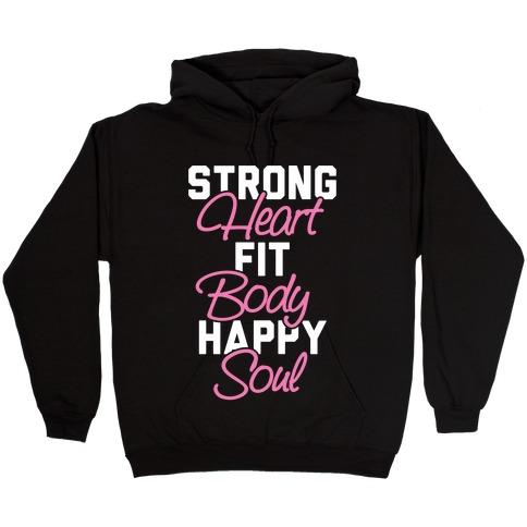 Strong Heart Fit Body Happy Soul Hooded Sweatshirt
