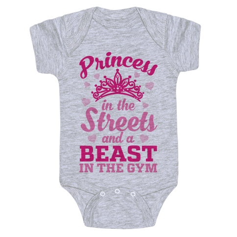 Princess In The Streets And A Beast At The Gym Baby Onesy