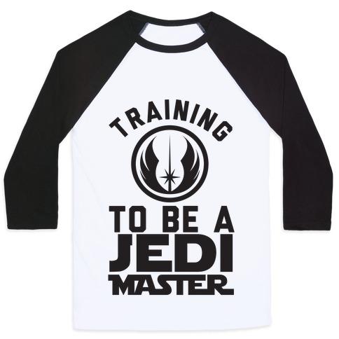 Training To Be A Jedi Master Baseball Tee