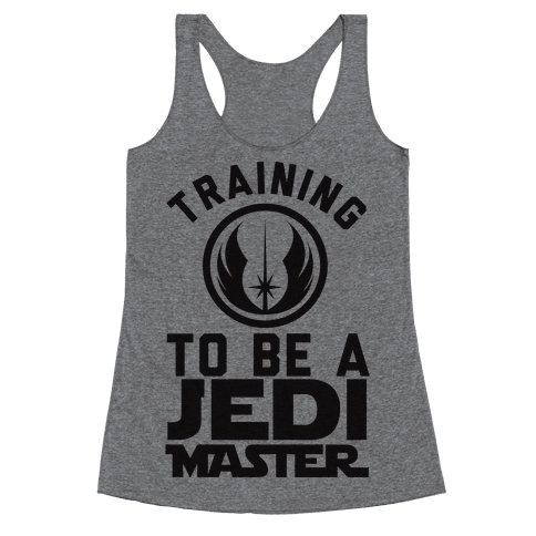 Training To Be A Jedi Master Racerback Tank Top